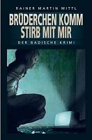 Brüderchen komm stirb mit mir von Rainer Martin Mittl